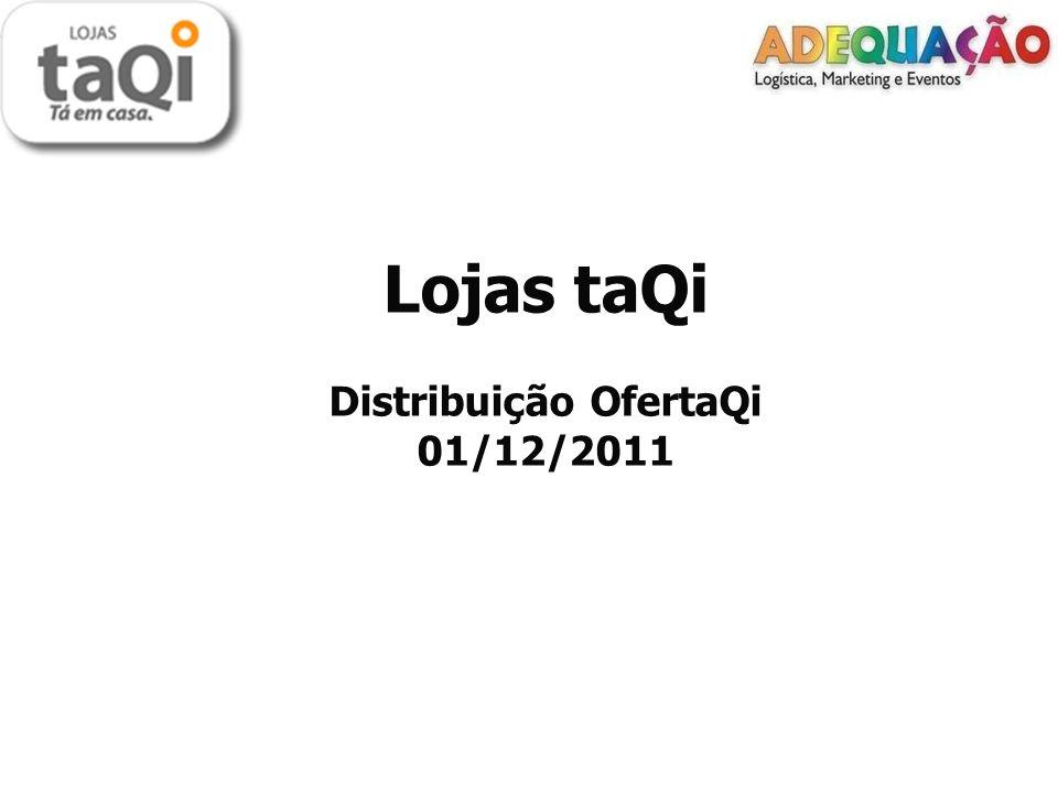 Lojas taQi Distribuição OfertaQi 01/12/2011