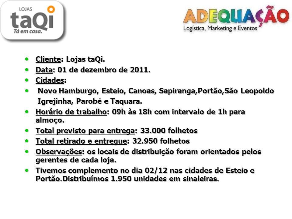 Cliente: Lojas taQi. Cliente: Lojas taQi. Data: 01 de dezembro de 2011.