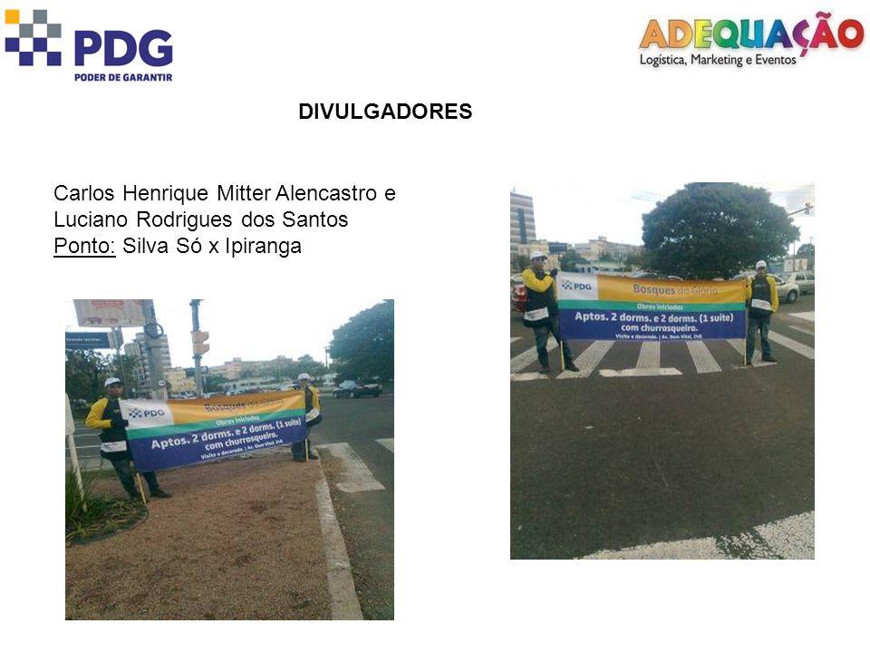 DIVULGADORES Carlos Henrique Mitter Alencastro e Luciano Rodrigues dos Santos Ponto: Silva Só x Ipiranga