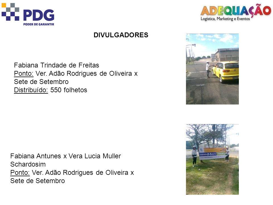DIVULGADORES Fabiana Trindade de Freitas Ponto: Ver.