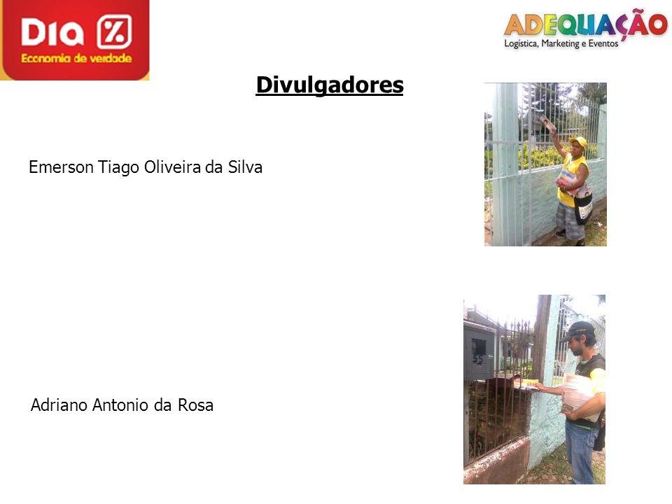 Divulgadores Emerson Tiago Oliveira da Silva Adriano Antonio da Rosa