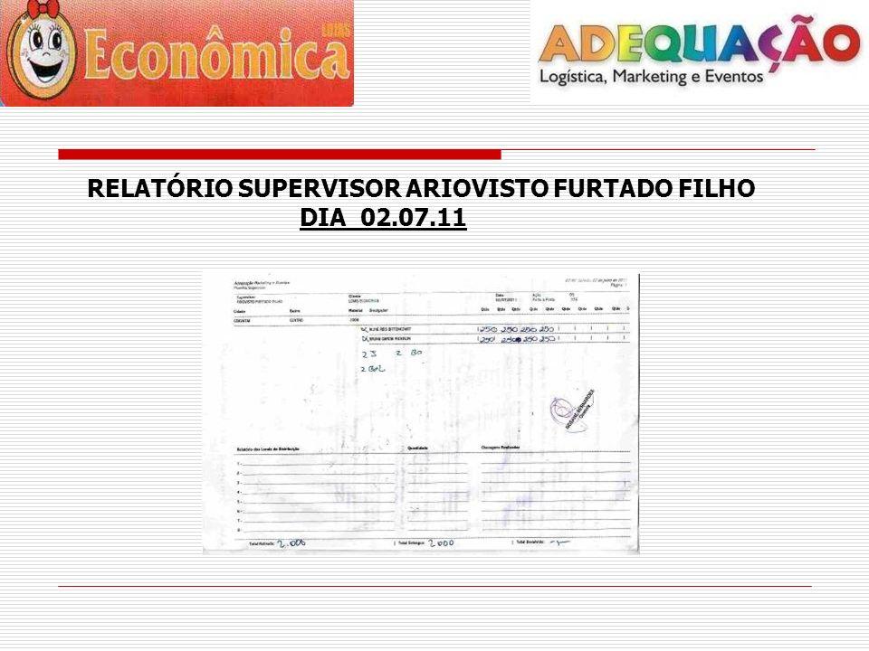 RELATÓRIO SUPERVISOR ARIOVISTO FURTADO FILHO DIA 02.07.11