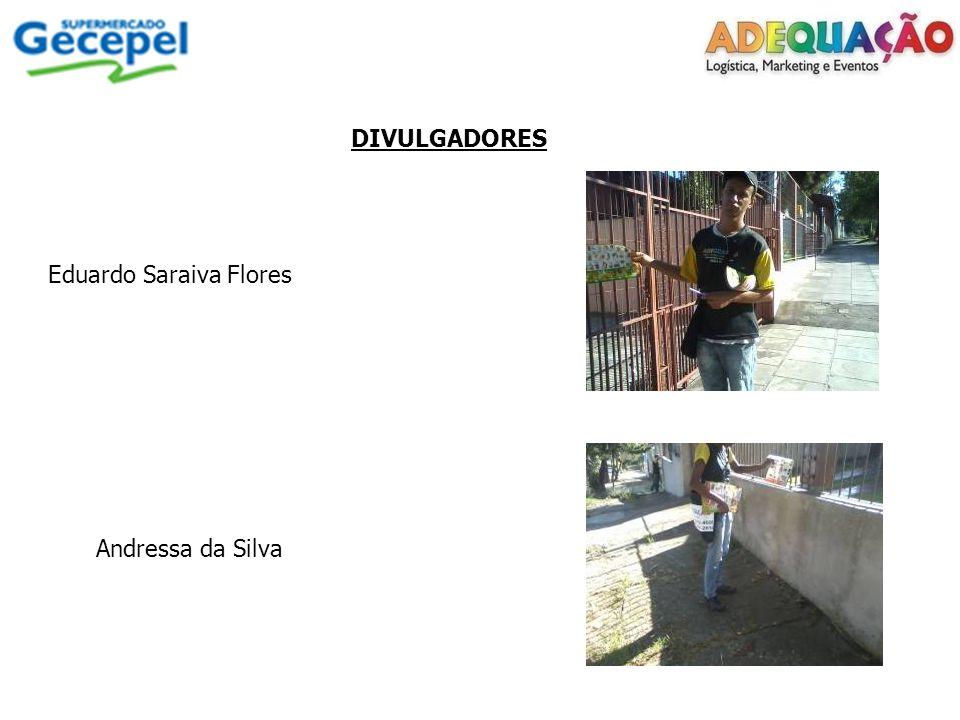 DIVULGADORES Eduardo Saraiva Flores Andressa da Silva