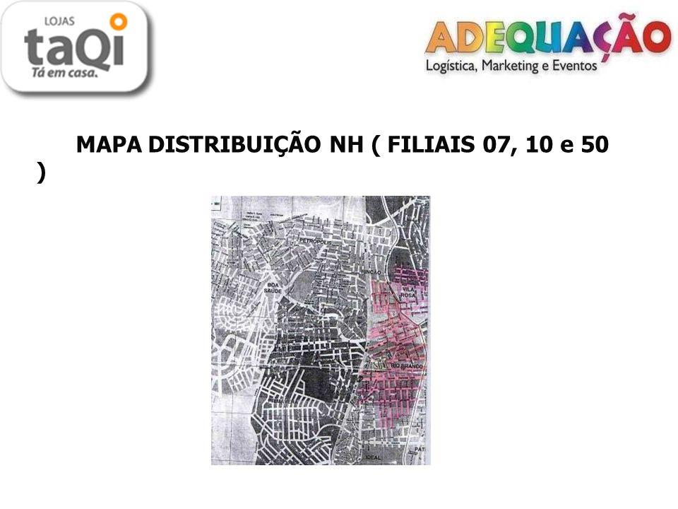 MAPA DISTRIBUIÇÃO NH ( FILIAIS 07, 10 e 50 )