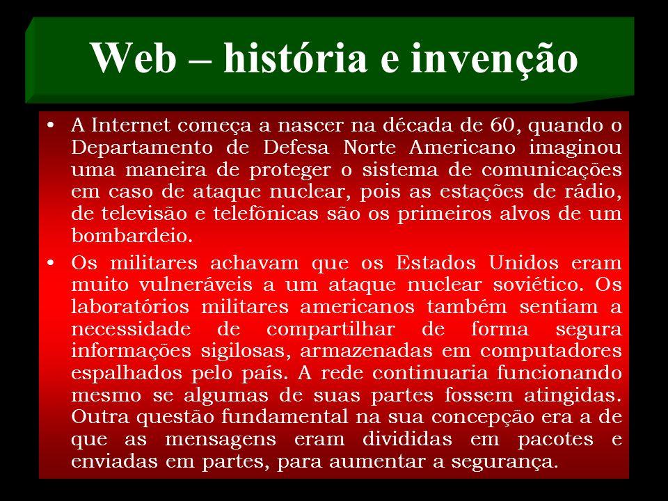 Web – história e invenção A Internet nasceu bem antes da publicação da famosa obra