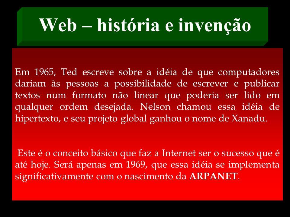 A HETEROGENEIDADE DA WEB SÓ É POSSÍVEL GRAÇAS A UM PROTOCOLO COMUM TCP/IP é uma abreviação dos dois protocolos mais importante da Internet, o protocol