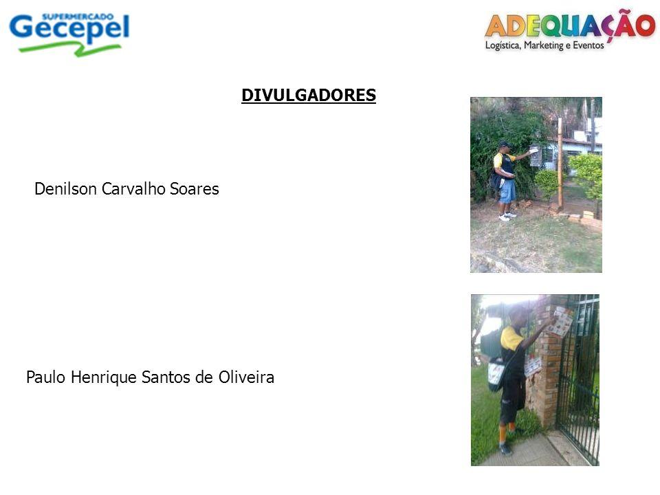 DIVULGADORES Denilson Carvalho Soares Paulo Henrique Santos de Oliveira