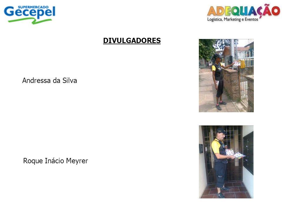 DIVULGADORES Andressa da Silva Roque Inácio Meyrer
