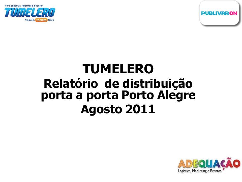 TUMELERO Relatório de distribuição porta a porta Porto Alegre Agosto 2011