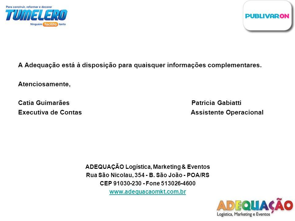 A Adequação está à disposição para quaisquer informações complementares. Atenciosamente, Catia Guimarães Patricia Gabiatti Executiva de Contas Assiste
