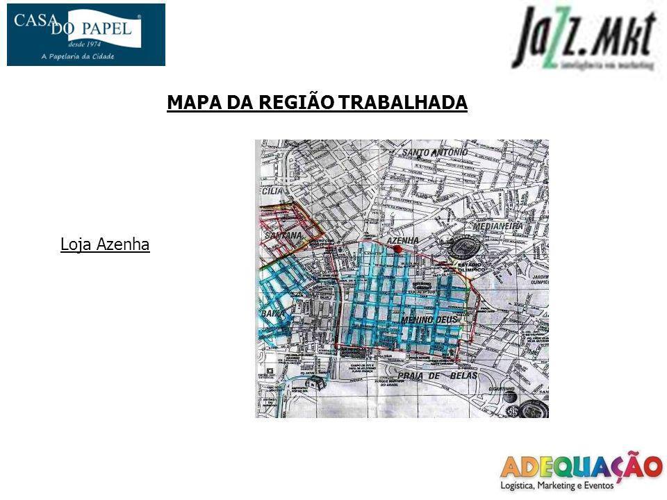 MAPA DA REGIÃO TRABALHADA Loja Azenha