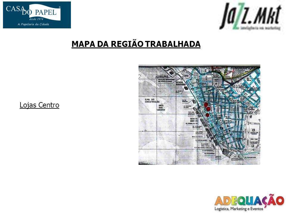 MAPA DA REGIÃO TRABALHADA Lojas Centro