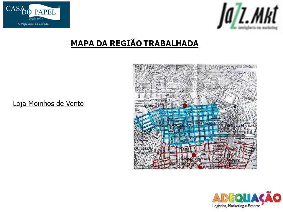 MAPA DA REGIÃO TRABALHADA Loja Moinhos de Vento
