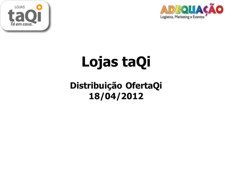 Lojas taQi Distribuição OfertaQi 18/04/2012