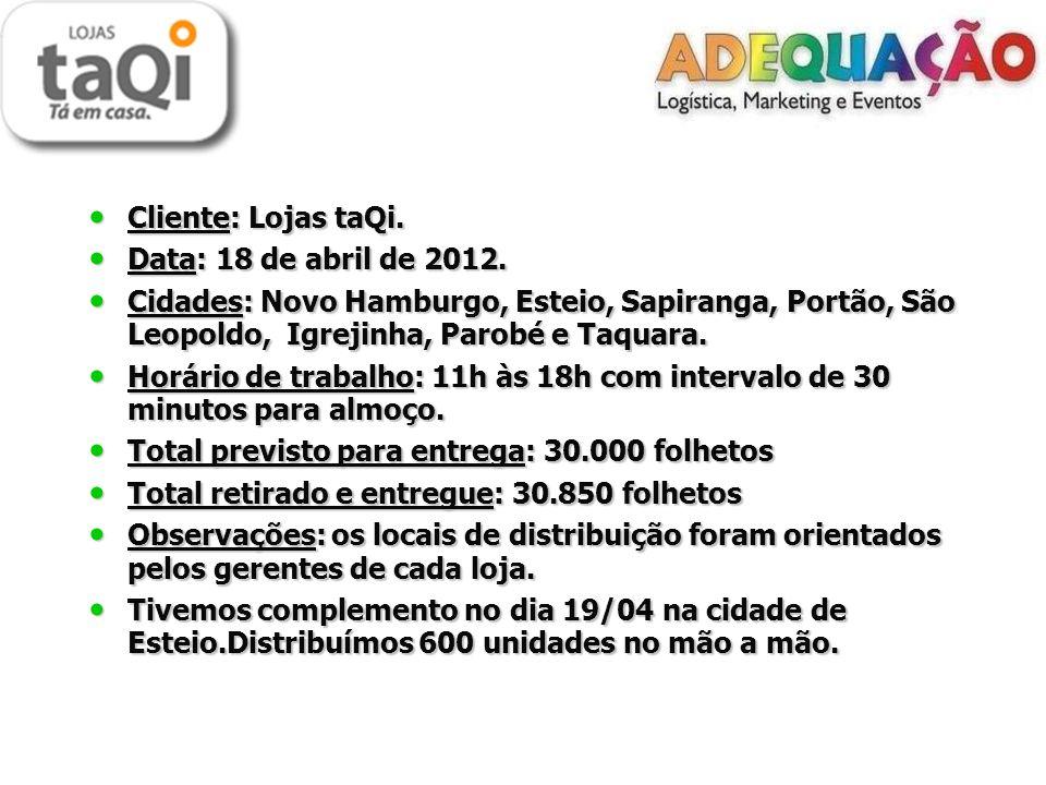 Cliente: Lojas taQi. Cliente: Lojas taQi. Data: 18 de abril de 2012.