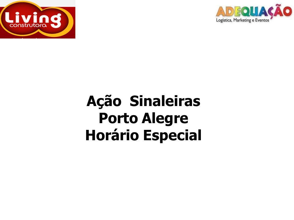 Ação Sinaleiras Porto Alegre Horário Especial