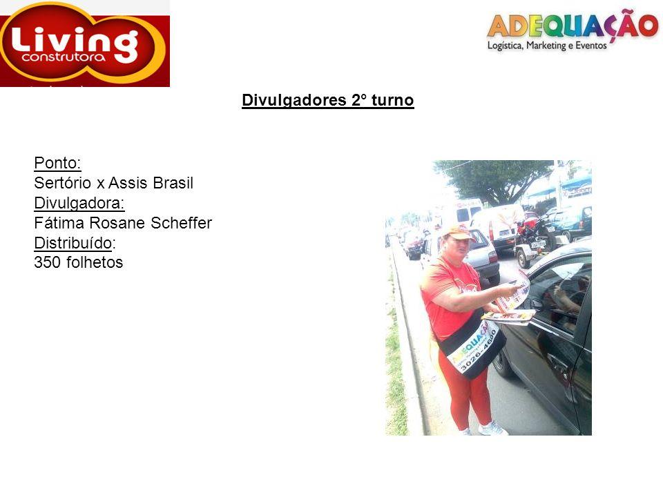 Divulgadores 2° turno Ponto: Sertório x Assis Brasil Divulgadora: Fátima Rosane Scheffer Distribuído: 350 folhetos