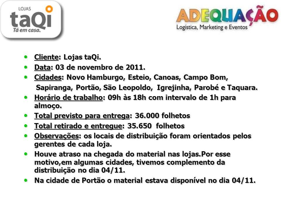 Cliente: Lojas taQi. Cliente: Lojas taQi. Data: 03 de novembro de 2011.
