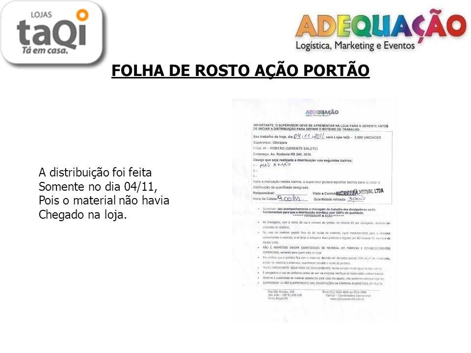 FOLHA DE ROSTO AÇÃO PORTÃO A distribuição foi feita Somente no dia 04/11, Pois o material não havia Chegado na loja.