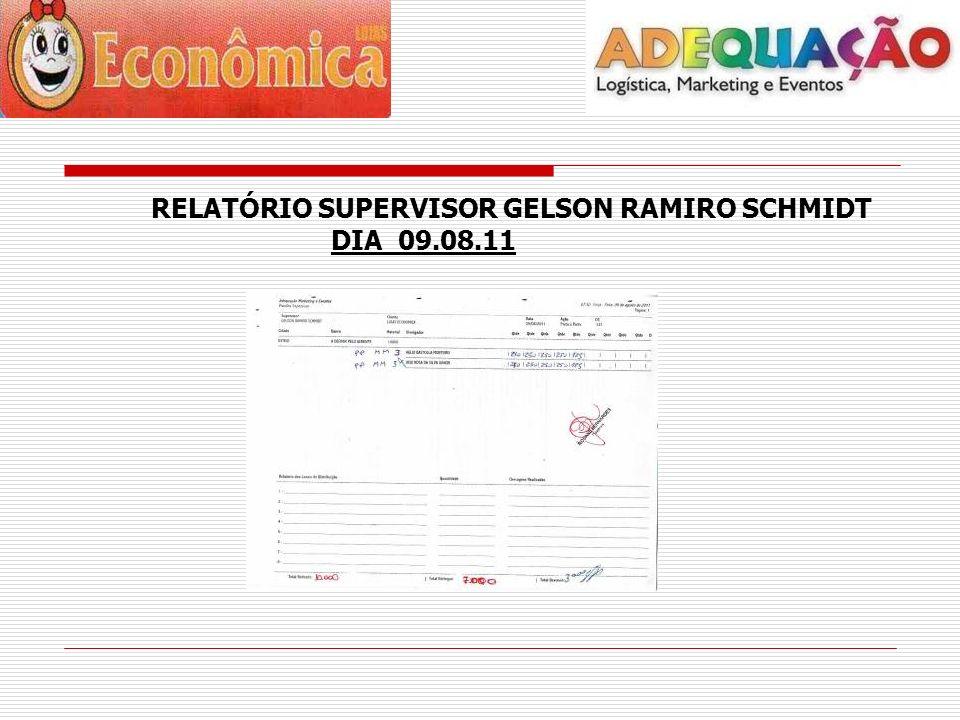 RELATÓRIO SUPERVISOR GELSON RAMIRO SCHMIDT DIA 09.08.11