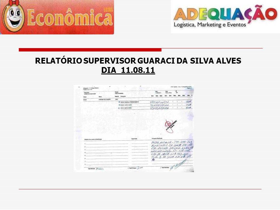 RELATÓRIO SUPERVISOR GUARACI DA SILVA ALVES DIA 11.08.11