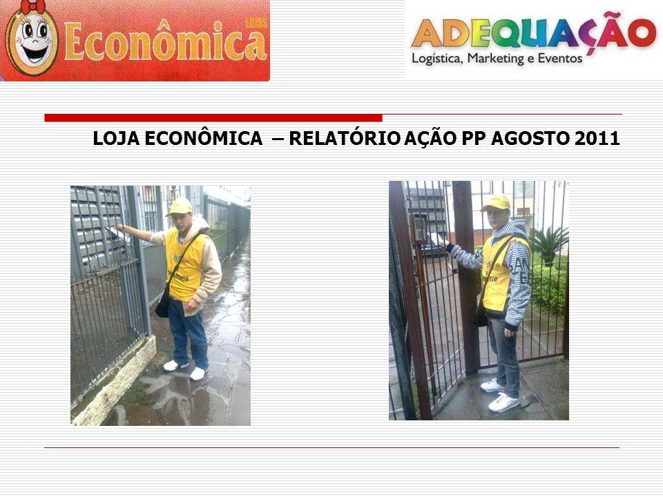 LOJA ECONÔMICA – RELATÓRIO AÇÃO PP AGOSTO 2011