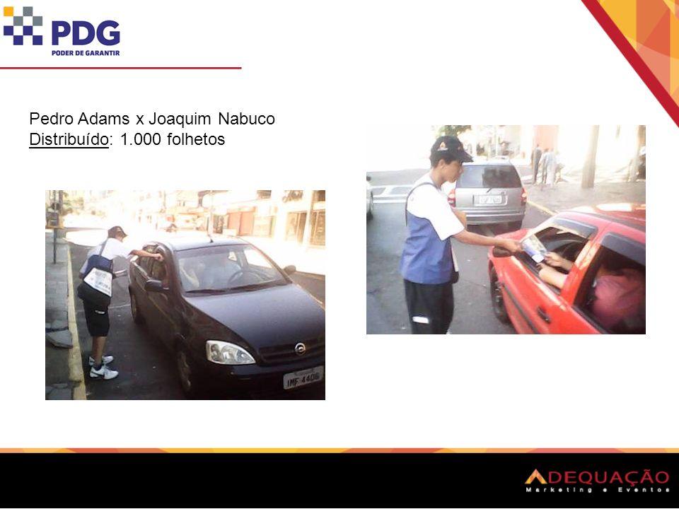 Pedro Adams x Joaquim Nabuco Distribuído: 1.000 folhetos