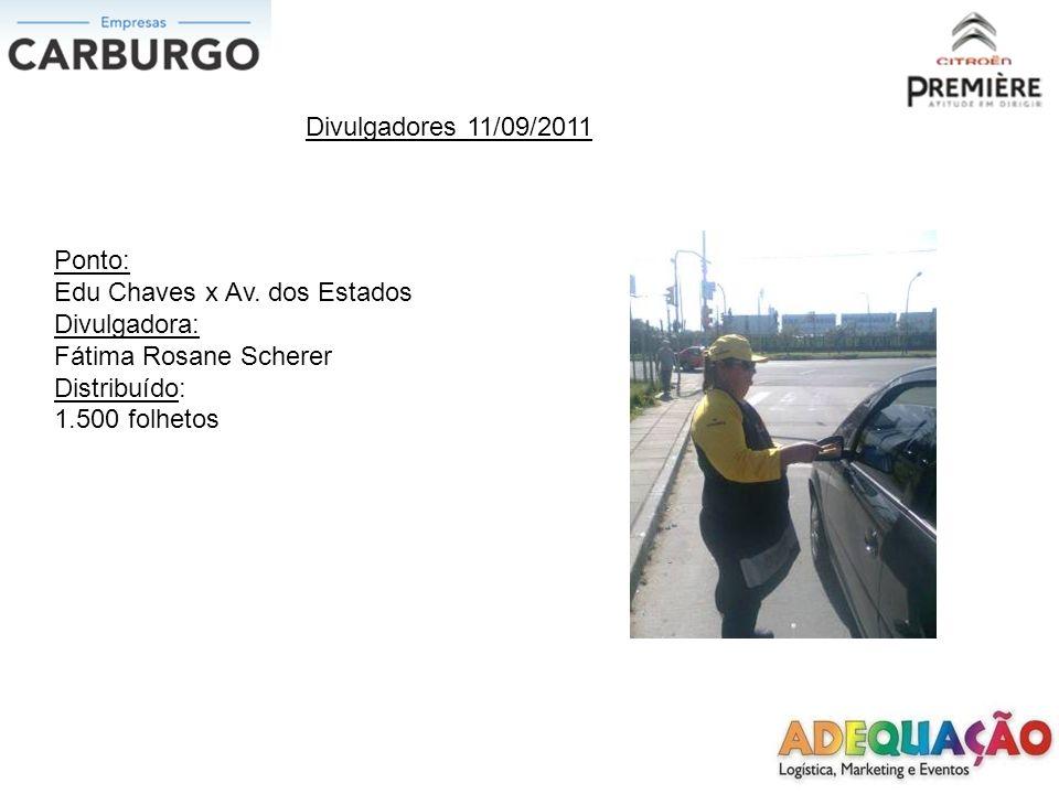 Divulgadores 11/09/2011 Ponto: Edu Chaves x Av.