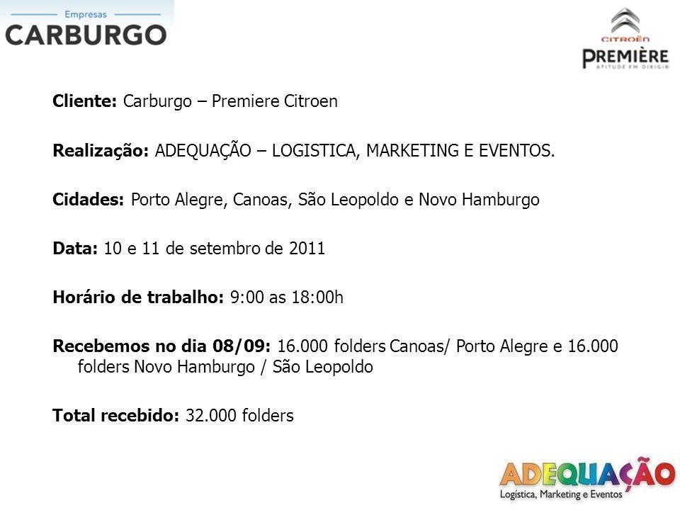 Cliente: Carburgo – Premiere Citroen Realização: ADEQUAÇÃO – LOGISTICA, MARKETING E EVENTOS.