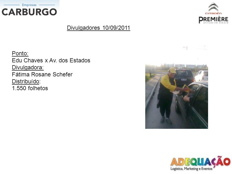 Divulgadores 10/09/2011 Ponto: Guilherme Schell x Mathias Velho Divulgador: Edson Barreto Neto Distribuído: 1.500 folhetos