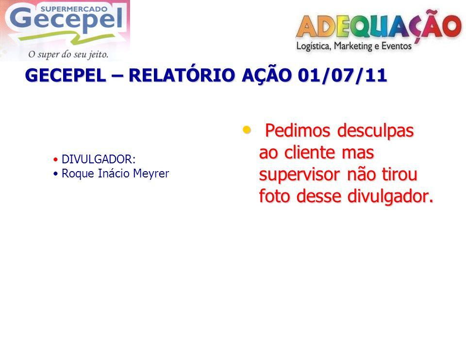 DIVULGADOR: Roque Inácio Meyrer Pedimos desculpas ao cliente mas supervisor não tirou foto desse divulgador. Pedimos desculpas ao cliente mas supervis