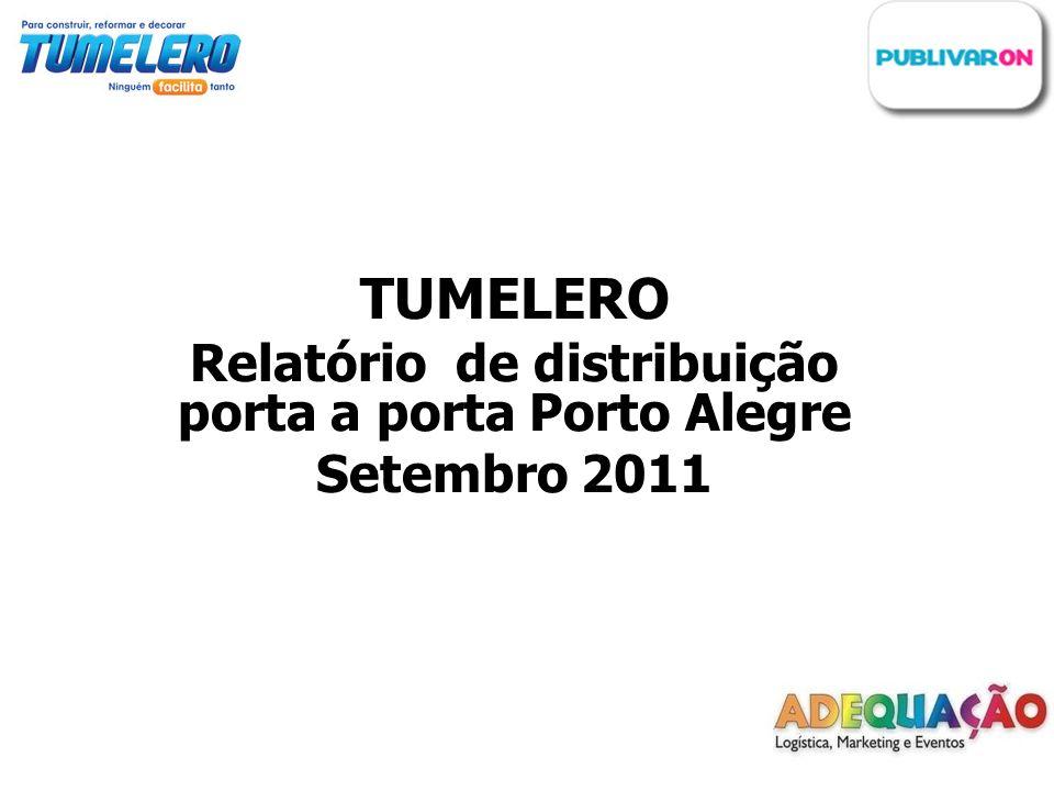 TUMELERO Relatório de distribuição porta a porta Porto Alegre Setembro 2011