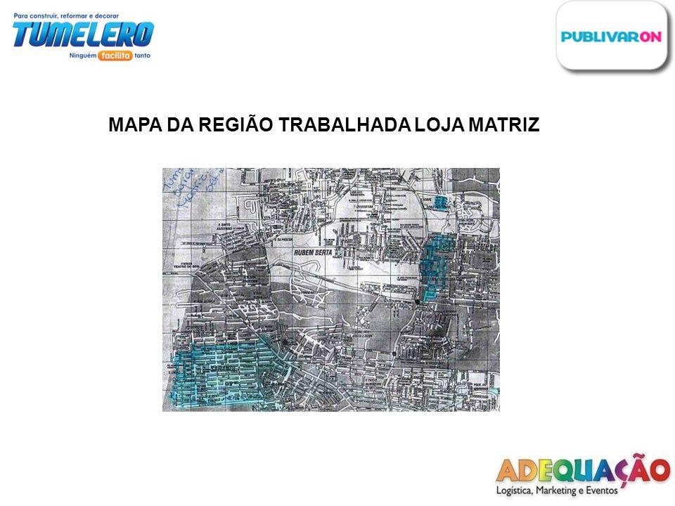 MAPA DA REGIÃO TRABALHADA LOJA MATRIZ