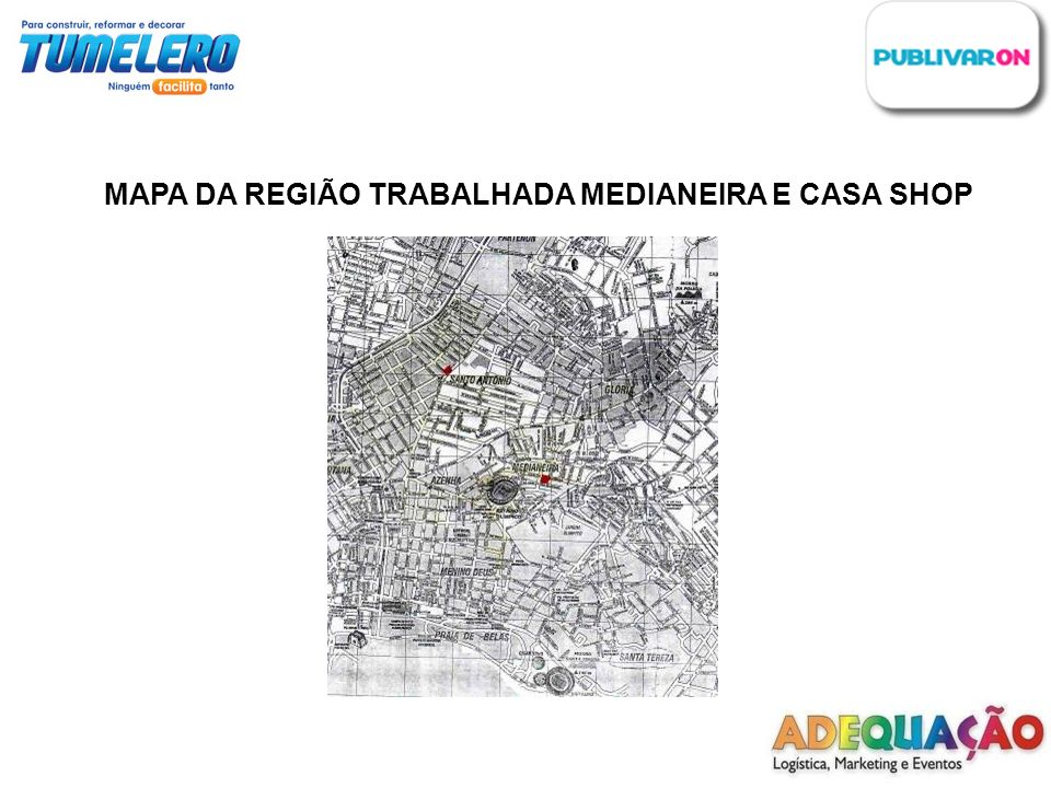 MAPA DA REGIÃO TRABALHADA MEDIANEIRA E CASA SHOP