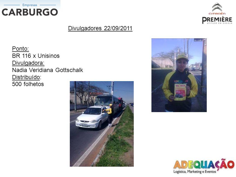 Divulgadores 22/09/2011 Ponto: João Correa x Independência Divulgador: Ana Paula Netto Medeiros Distribuído: 1.000 folhetos
