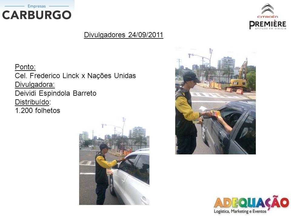 Divulgadores 24/09/2011 Ponto: Mauricio Cardoso x Gomes Portinho Divulgador: Katiuscie de Quadros Rodrigues Distribuído: 1.200 folhetos