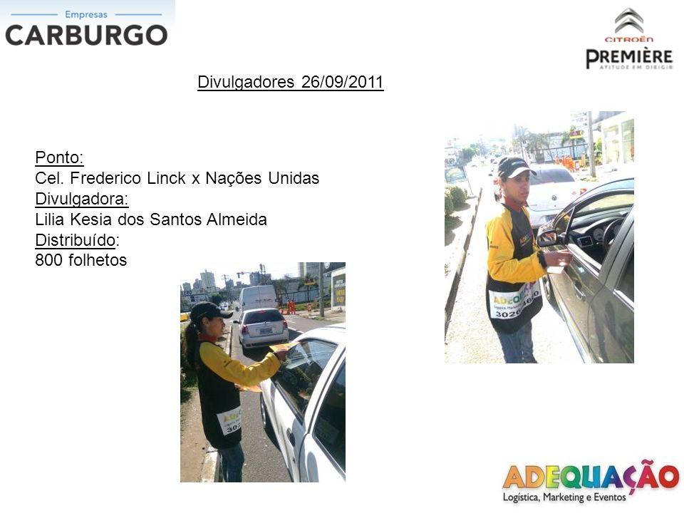 Divulgadores 26/09/2011 Ponto: Mauricio Cardoso x Gomes Portinho Divulgador: Elisangela de Matos Saraiva Distribuído: 900 folhetos