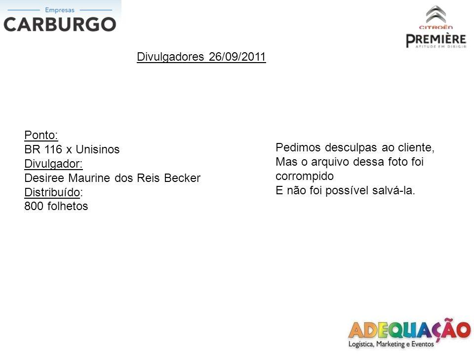 Divulgadores 26/09/2011 Ponto: João Correa x Independência Divulgadora: Vanessa de Souza dos Santos Distribuído: 900 folhetos