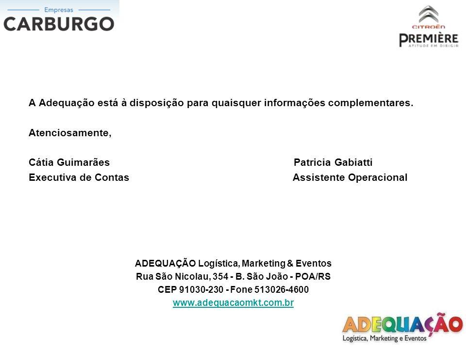 A Adequação está à disposição para quaisquer informações complementares. Atenciosamente, Cátia Guimarães Patricia Gabiatti Executiva de Contas Assiste