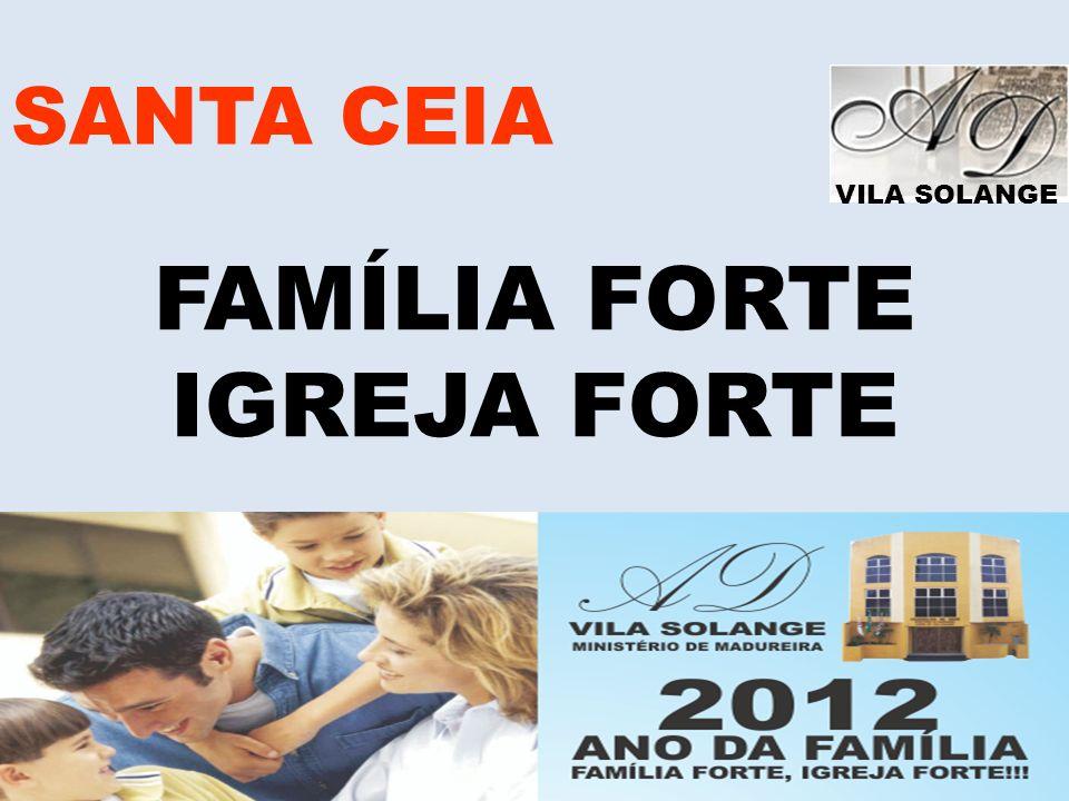 VILA SOLANGE SANTA CEIA FAMÍLIA FORTE IGREJA FORTE