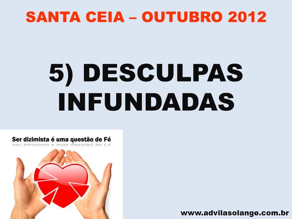 www.advilasolange.com.br SANTA CEIA – OUTUBRO 2012 5) DESCULPAS INFUNDADAS