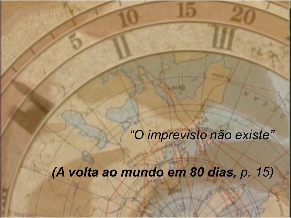 O imprevisto não existe (A volta ao mundo em 80 dias, p. 15)
