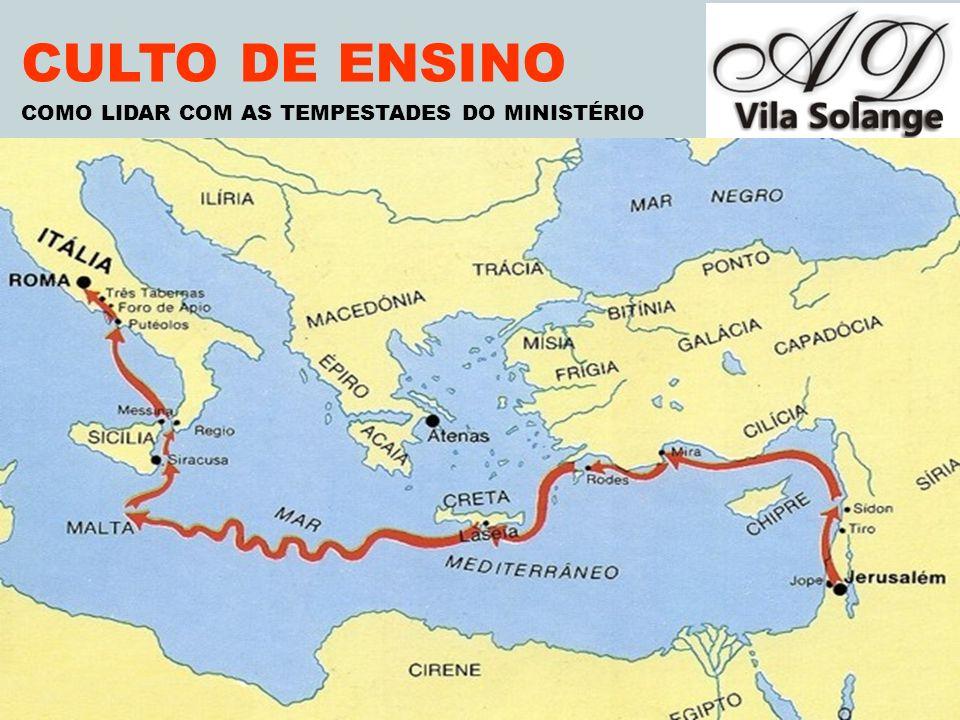 VILA SOLANGE www.advilasolange.com.br CULTO DE ENSINO COMO LIDAR COM AS TEMPESTADES DO MINISTÉRIO