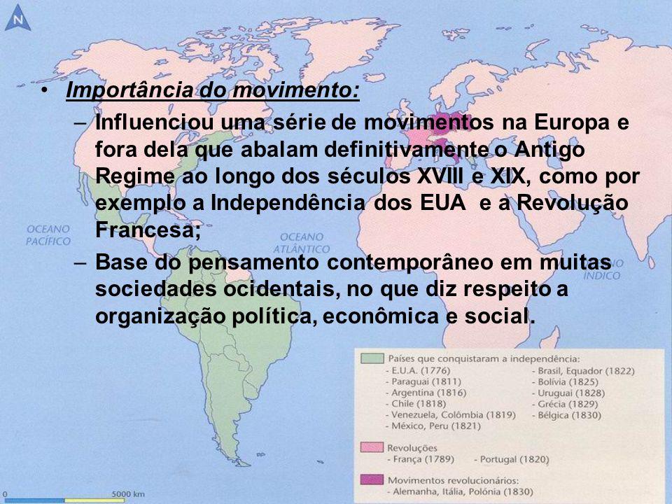 Importância do movimento: –Influenciou uma série de movimentos na Europa e fora dela que abalam definitivamente o Antigo Regime ao longo dos séculos X