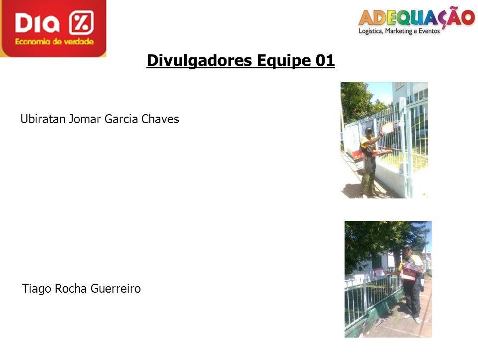 Divulgadores Equipe 01 Ubiratan Jomar Garcia Chaves Tiago Rocha Guerreiro