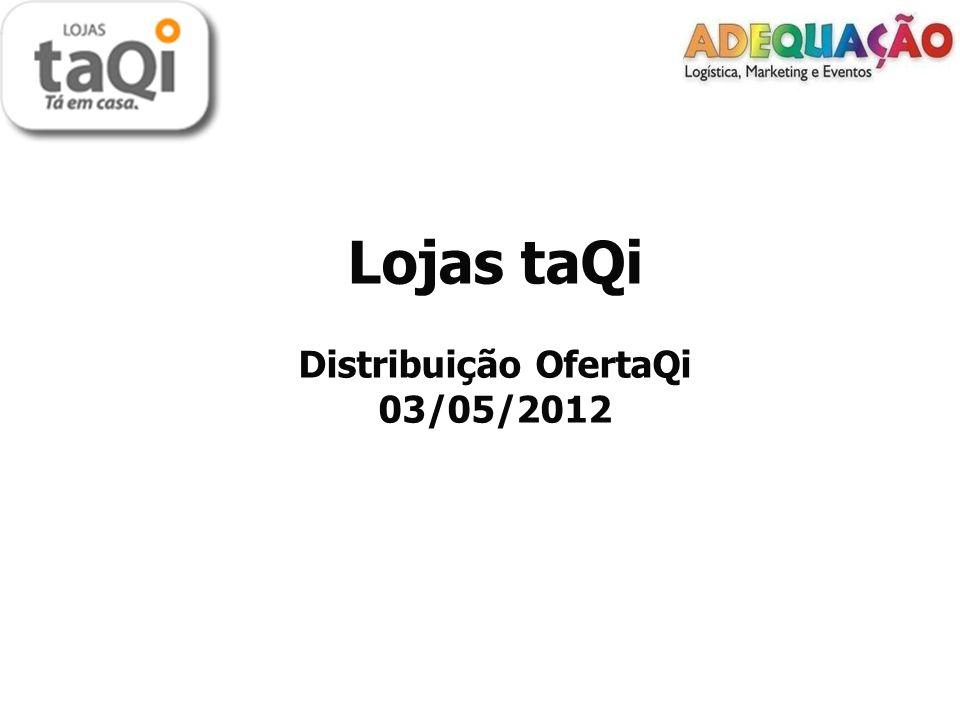 Cliente: Lojas taQi.Cliente: Lojas taQi. Data: 03 de maio de 2012.