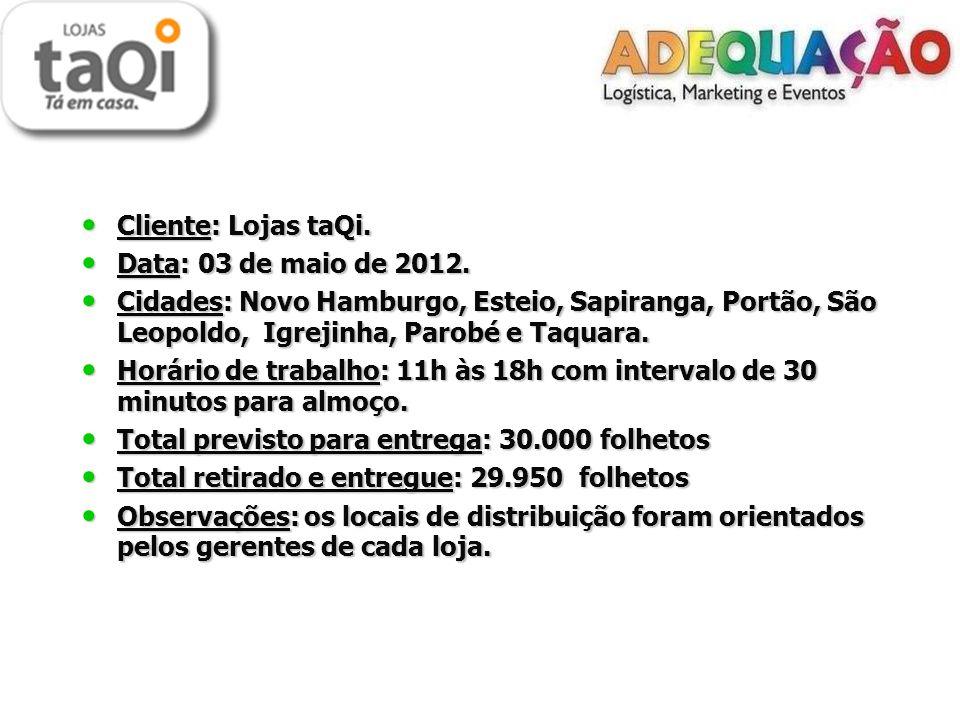 Cliente: Lojas taQi. Cliente: Lojas taQi. Data: 03 de maio de 2012.