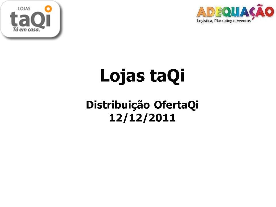 Lojas taQi Distribuição OfertaQi 12/12/2011