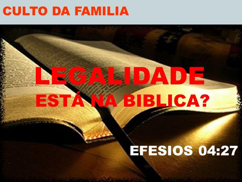 CULTO DA FAMILIA LEGALIDADE ESTÁ NA BIBLICA? EFESIOS 04:27