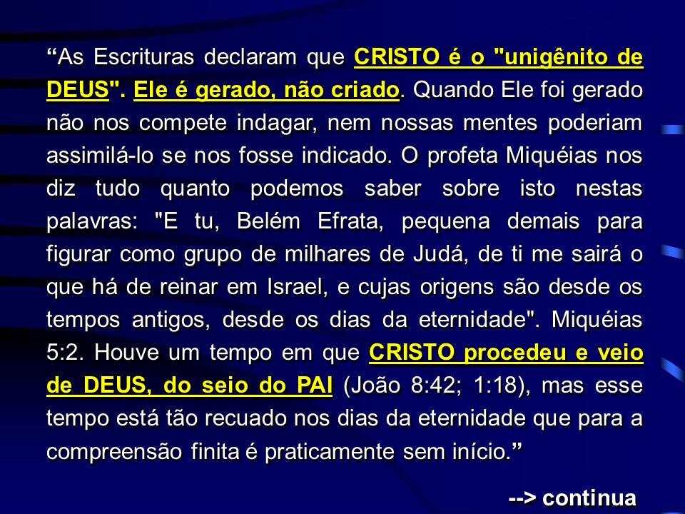 As Escrituras declaram que CRISTO é o